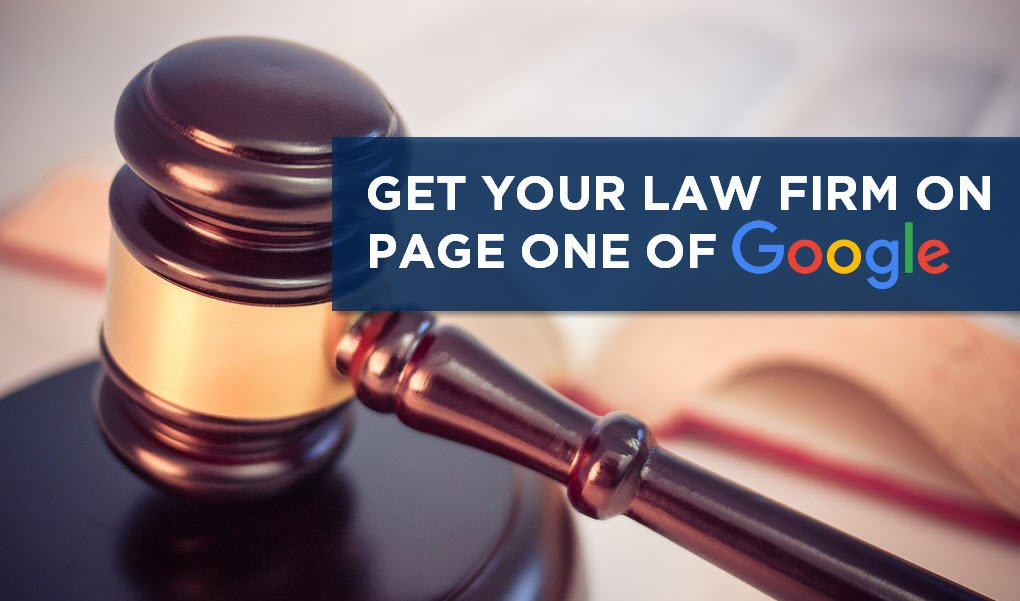 HOW TO GET YOUR LAW FIRM ON THE FIRST PAGE OF GOOGLE